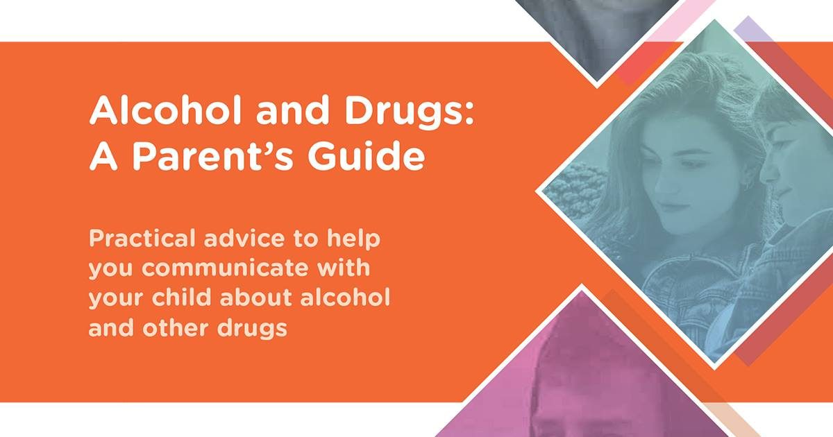 Alcohol & Drugs: A parents guide